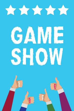 Writing note showing Game Show. Business photo showcasing Program in television or radio with players that win prizes Men women hands thumbs up approval five stars info blue background