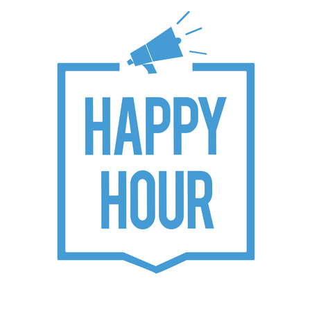 Word writing text Happy Hour. Business concept for Spending time for activities that makes you relax for a while Megaphone loudspeaker blue frame communicating important information