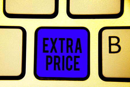Text sign showing Extra Price. Conceptual photo extra price definition beyond the ordinary large degree Keyboard blue key Intention create computer computing reflection document