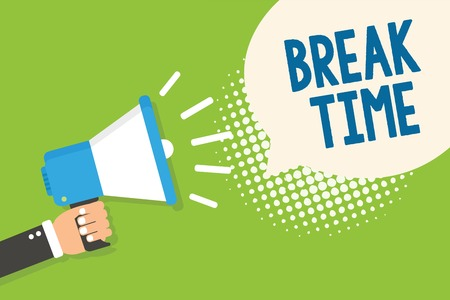Text sign showing Break Time. Conceptual photo Period of rest or recreation after doing of certain work Man holding megaphone loudspeaker speech bubble green background halftone