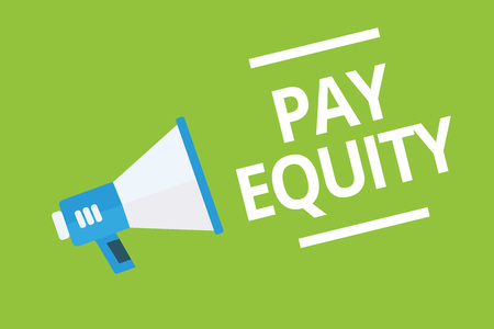 Handwriting text writing Pay Equity. Concept meaning eliminating sex and race discrimination in wage systems Megaphone loudspeaker green background important message speaking loud Stock Photo