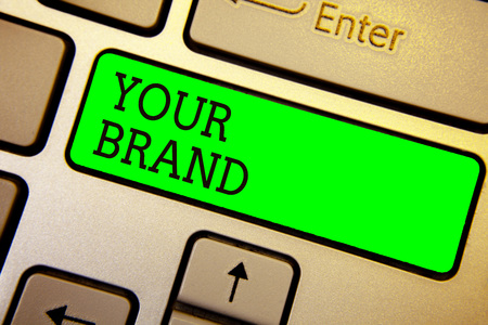 Writing note showing Your Brand. Business photo showcasing A name of any kind that is impacted to something as trademark Keyboard green key Intention computer computing reflection document