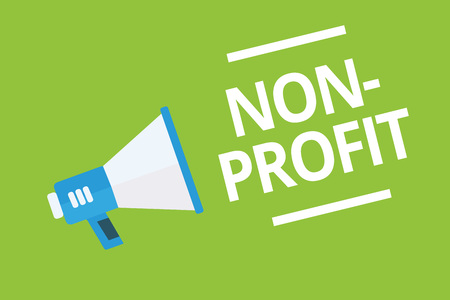 Handwriting text writing Non Profit. Concept meaning providing products or service without paying back in return Megaphone loudspeaker green background important message speaking loud
