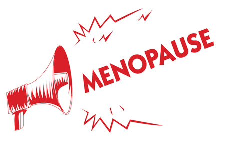 Handwriting text Menopause. Concept meaning Period of permanent cessation or end of menstruation cycle Red megaphone loudspeaker important messages screaming speaking loud