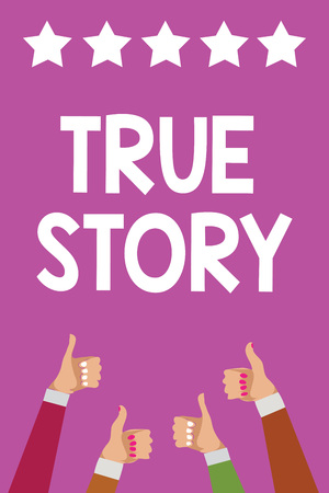 Handwriting text True Story. Concept meaning The day to day experiences of an individual in his entire life Men women hands thumbs up approval five stars information purple background Stock Photo