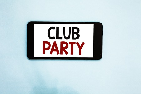 Text sign showing Club Party. Conceptual photo social gathering in a place that is informal and can have drinks Cell phone white screen over light blue background text messages apps