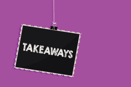 Text sign showing Takeaways. Conceptual photo An act or instance of giving something from you to someone Hanging blackboard message communication information sign purple background Foto de archivo