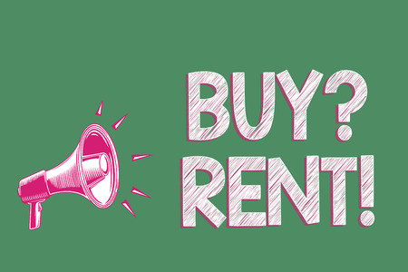 Handwriting text writing Buy question Rent. Concept meaning Group that gives information about renting houses Megaphone loudspeaker green background important message speaking loud