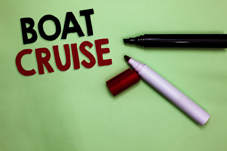 Text sign showing Boat Cruise. Conceptual photo sail about in area without precise destination with large ship Open markers Inspiration communicating ideas messages green background