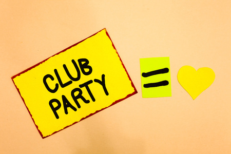 Conceptual hand writing showing Club Party. Business photo text social gathering in a place that is informal and can have drinks Yellow paper reminder equal sign heart sending romantic feelings Stock Photo