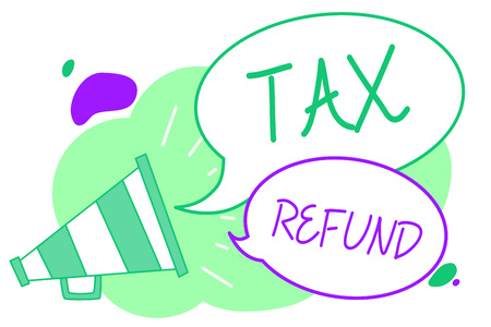 Handwriting text Tax Refund. Concept meaning applied when money liability is less than the paid ones Megaphone loudspeaker speech bubbles important message speaking out loud Imagens