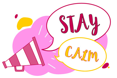 Word writing text Stay Calm. Business concept for Maintain in a state of motion smoothly even under pressure Megaphone loudspeaker speech bubbles important message speaking out loud Stock Photo
