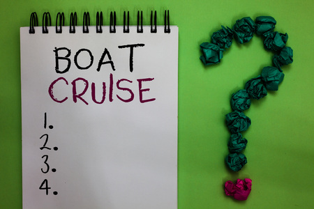 Text sign showing Boat Cruise. Conceptual photo sail about in area without precise destination with large ship Open notebook crumpled papers forming question mark green background