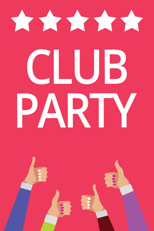 Word writing text Club Party. Business concept for social gathering in a place that is informal and can have drinks Men women hands thumbs up approval five stars information pink background