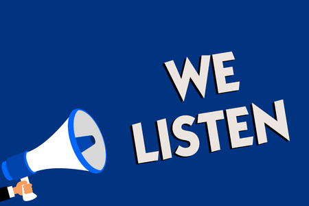 Writing note showing We Listen. Business photo showcasing Group of people that is willing to hear anything you want to say Man holding megaphone loudspeaker blue background message speaking