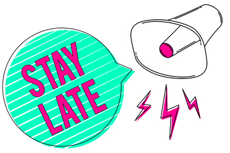 Conceptual hand writing showing Stay Late. Business photo showcasing A routine in which a person goes to somewhere out of time Megaphone green speech bubble stripes important loud message
