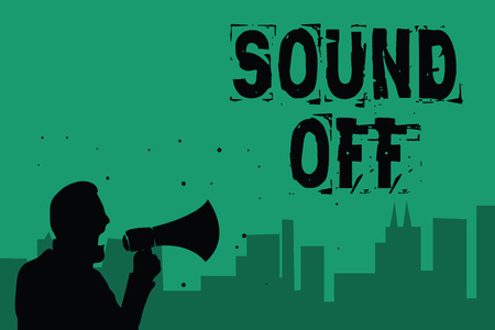 Word writing text Sound Off. Business concept for To not hear any kind of sensation produced by stimulation Man holding megaphone speaking politician making promises green background