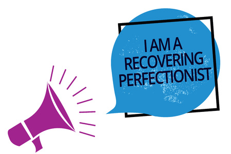 Text sign showing I Am A Recovering Perfectionist. Conceptual photo Obsessive compulsive disorder recovery Megaphone loudspeaker speaking loud screaming frame blue speech bubble Imagens