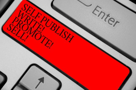 Text sign showing Self Publish Write Promote Sell. Conceptual photo Auto promotion writing Marketing Publicity Keyboard red key Intention create computer computing reflection document