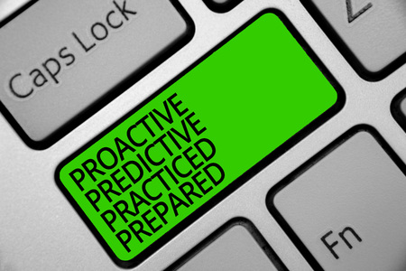 Handwriting text Proactive Predictive Practiced Prepared. Concept meaning Preparation Strategies Management Keyboard green key Intention create computer computing reflection document
