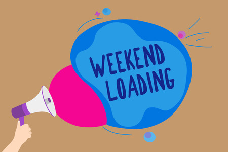 Handwriting text writing Weekend Loading. Concept meaning Starting Friday party relax happy time resting Vacations Man holding Megaphone loudspeaker screaming talk colorful speech bubble
