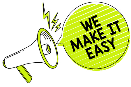 Conceptual hand writing showing We Make It Easy. Business photo text Offering solutions alternatives make an easier job ideas Megaphone loudspeaker yellow speech bubble important message