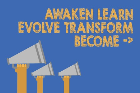 Writing note showing Awaken Learn Evolve Transform Become . Business photo showcasing Inspiration Motivation Improve Hands holding megaphones loudspeaker important message blue background Banco de Imagens