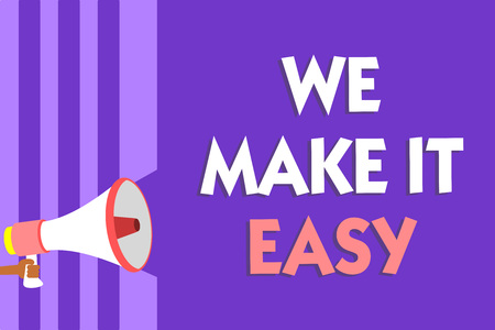 Conceptual hand writing showing We Make It Easy. Business photo text Offering solutions alternatives make an easier job ideas Megaphone loudspeaker purple stripes important message speaking