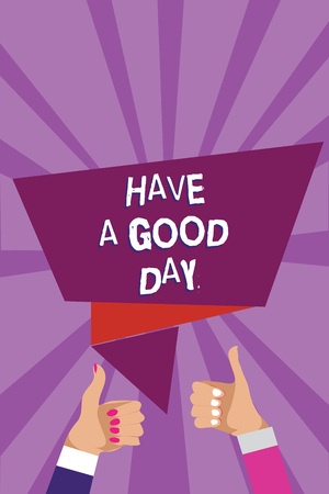 Word writing text Have A Good Day. Business concept for Nice gesture positive wishes Greeting Enjoy Be happy Man woman hands thumbs up approval speech bubble origami rays background
