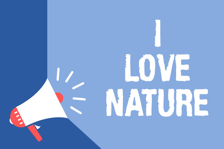Writing note showing I Love Nature. Business photo showcasing Enjoy the natural environment Preservation Protect ecosystem Megaphone loudspeaker blue background important message speaking loud
