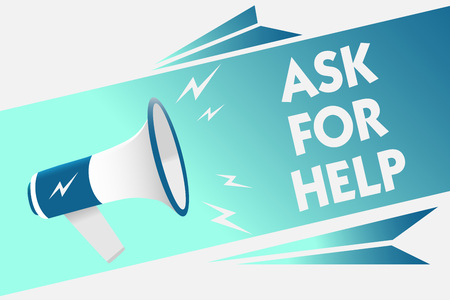 Handwriting text Ask For Help. Concept meaning Request to support assistance needed Professional advice Megaphone loudspeaker speech bubble important message speaking out loud