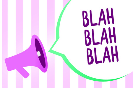 Text sign showing Blah Blah Blah. Conceptual photo Talking too much false information gossips non-sense speaking Megaphone loudspeaker stripes background important message speech bubble