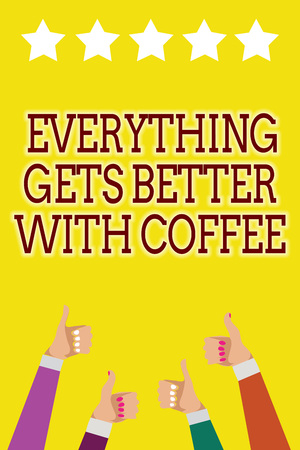 Conceptual hand writing showing Everything Gets Better With Coffee. Business photo showcasing Have a hot drink when having problems Men women hands thumbs up five stars yellow background