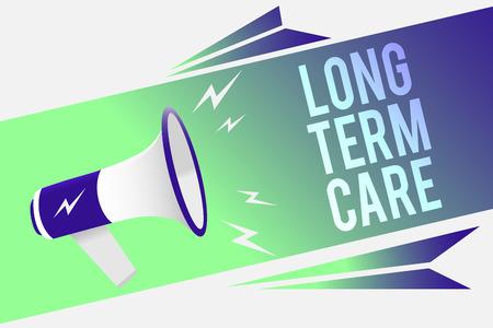 Word writing text Long Term Care. Business concept for Adult medical nursing Healthcare Elderly Retirement housing Megaphone loudspeaker speech bubble important message speaking out loud
