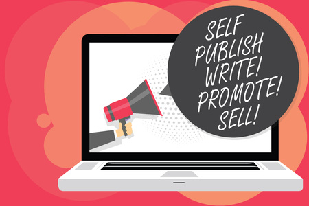 Word writing text Self Publish Write Promote Sell. Business concept for Auto promotion writing Marketing Publicity Man holding Megaphone loudspeaker computer screen talking speech bubble Stock Photo