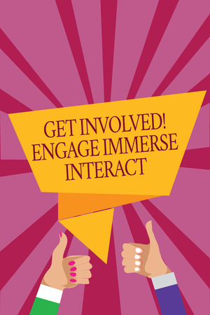 Word writing text Get Involved Engage Immerse Interact. Business concept for Join Connect Participate in the project Man woman hands thumbs up approval speech bubble origami rays background