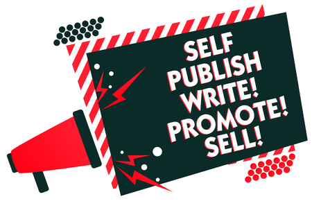 Handwriting text writing Self Publish Write Promote Sell. Concept meaning Auto promotion writing Marketing Publicity Megaphone loudspeaker red striped frame important message speaking loud