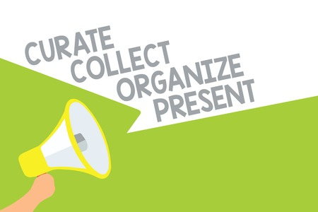 Text sign showing Curate Collect Organize Present. Conceptual photo Pulling out Organization Curation Presenting Megaphone loudspeaker speech bubbles important message speaking out loud Stock Photo