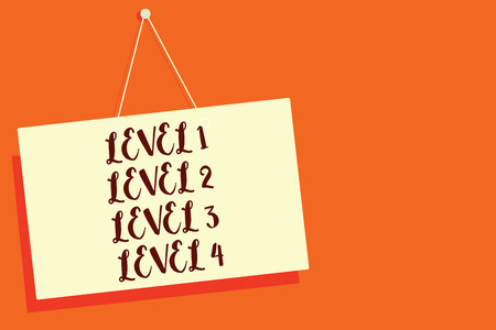 Conceptual hand writing showing Level 1 Level 2 Level 3 Level 4. Business photo showcasing Steps levels of a process work flow Beige board communication open close sign orange background
