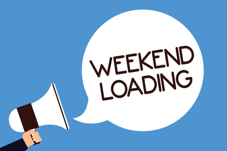 Writing note showing Weekend Loading. Business photo showcasing Starting Friday party relax happy time resting Vacations Man hold megaphone loudspeaker speech bubble screaming blue background