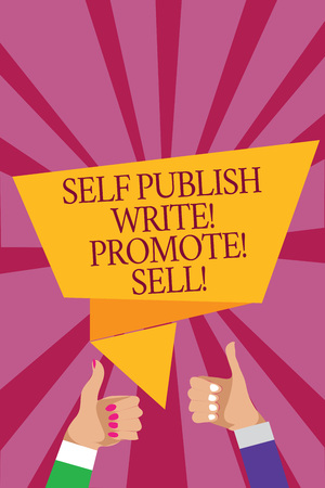Word writing text Self Publish Write Promote Sell. Business concept for Auto promotion writing Marketing Publicity Man woman hands thumbs up approval speech bubble origami rays background