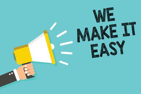 Writing note showing We Make It Easy. Business photo showcasing Offering solutions alternatives make an easier job ideas Man holding megaphone loudspeaker blue background message speaking