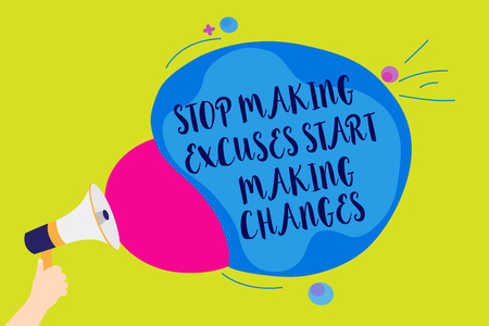 Text sign showing Stop Making Excuses Start Making Changes. Conceptual photo Do not give an excuse Act instead Man holding Megaphone loudspeaker screaming talk colorful speech bubble