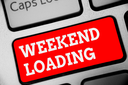 Word writing text Weekend Loading. Business concept for Starting Friday party relax happy time resting Vacations Keyboard red key Intention create computer computing reflection document