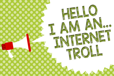 Word writing text Hello I Am An ... Internet Troll. Business concept for Social media troubles discussions arguments Megaphone loudspeaker speech bubble message green background halftone Standard-Bild