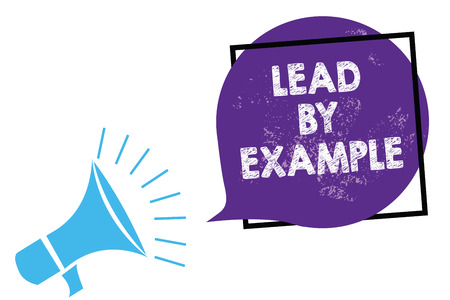 Conceptual hand writing showing Lead By Example. Business photo text Be a mentor leader follow the rules give examples Coach Megaphone loudspeaker speaking loud screaming purple speech bubble