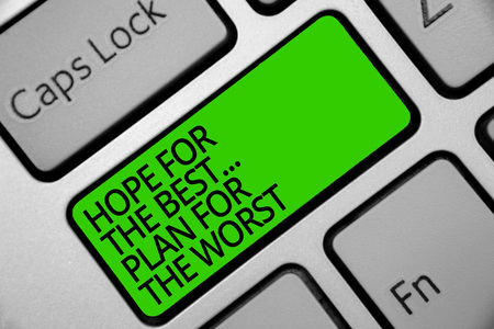 Handwriting text Hope For The Best... Plan For The Worst. Concept meaning Make plans good and bad possibilities Keyboard green key Intention create computer computing reflection document Imagens