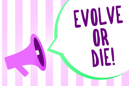 Text sign showing Evolve Or Die. Conceptual photo Necessity of change grow adapt to continue living Survival Megaphone loudspeaker stripes background important message speech bubble
