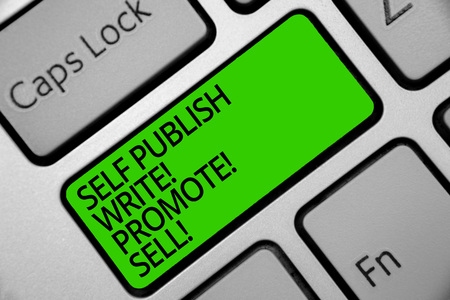 Handwriting text Self Publish Write Promote Sell. Concept meaning Auto promotion writing Marketing Publicity Keyboard green key Intention create computer computing reflection document