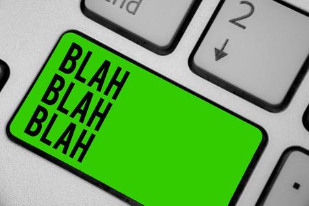 Writing note showing Blah Blah Blah. Business photo showcasing Talking too much false information gossips non-sense speaking Keyboard green key Intention computer computing reflection document